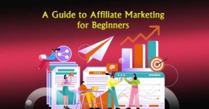 Affiliate Marketing for Beginners – 7 Steps of Success